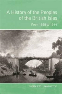 A History of the Peoples of the British Isles: From 1688 to 1914 Vol 2