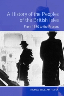 A History of the Peoples of the British Isles: From 1870 to the Present