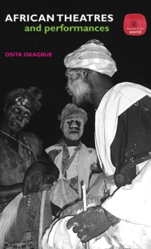 African Theatres and Performances (Theatres of the World)