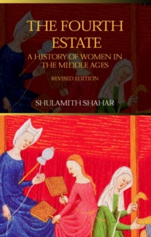 Image for The fourth estate  : a history of women in the Middle Ages