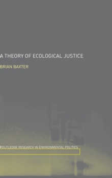 A Theory of Ecological Justice (Environmental Politics)