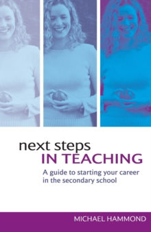 Image for Next steps in teaching  : a guide to starting your career in the secondary school
