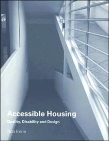 Accessible Housing: Quality, Disability and Design