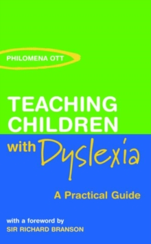 Image for Teaching children with dyslexia  : a practical guide