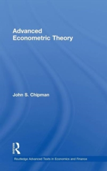 Advanced Econometric Theory (Routledge Advanced Texts in Economics and Finance)