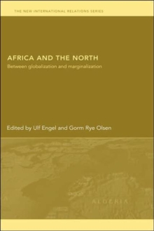 Africa and the North: Between Globalization and Marginalization (New International Relations)