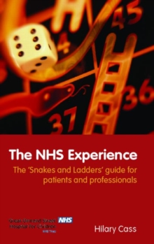 Image for The NHS experience  : the 'Snakes and Ladders' guide for patients and professionals