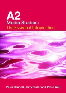 A2 Media Studies: The Essential Introduction (Essentials)