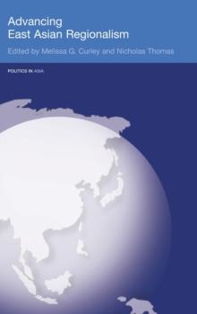Advancing East Asian Regionalism (Politics in Asia)