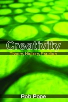 Image for Creativity  : theory, history, practice