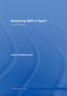 Acquiring Skill in Sport: An Introduction (Student Sport Studies)