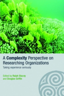 A Complexity Perspective on Researching Organisations (Complexity as the Experience of Organizing)