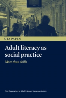 Image for Adult literacy as social practice  : more than skills