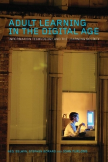 Adult Learning in the Digital Age: Information Technology and the Learning Society