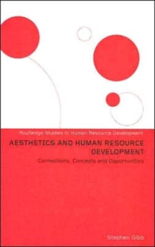 Aesthetics and Human Resource Development: Connections, Concepts and Opportunities (Routledge Studies in Human Resource Development)