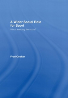 A Wider Social Role for Sport: Who's Keeping the Score?