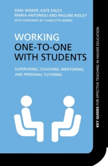 Image for Working one-to-one with students  : supervising, coaching, mentoring, and personal tutoring