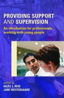 Image for Providing support and supervision  : an introduction for professionals working with young people