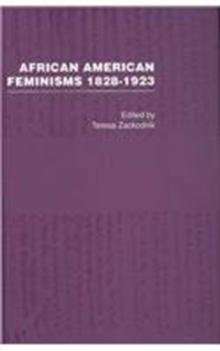 African American Feminisms, 1828–1923 (History of Feminism)