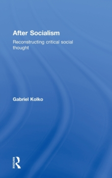 After Socialism: Reconstructing Critical Social Thought