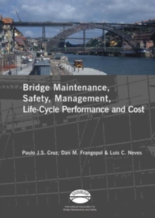 Advances in Bridge Maintenance, Safety Management, and Life-Cycle Performance, Set of Book & CD-ROM: Proceedings of the Third International Conference ... 16-19 July 2006, Porto, Portugal - IABMAS '06