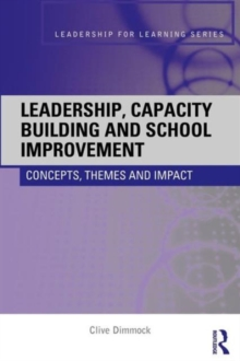 Image for Leadership, capacity building and school improvement  : concepts, themes and impact