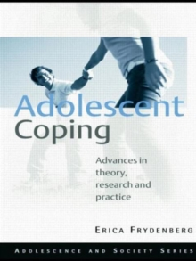 Adolescent Coping: Advances in Theory, Research and Practice (Adolescence and Society)