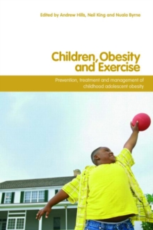 Image for Children, obesity and exercise  : prevention, treatment and management of childhood and adolescent obesity