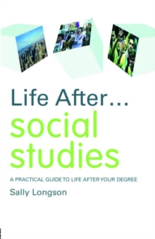 Image for Life after social studies  : a practical guide to life after your degree