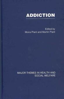 Addiction (Major Themes in Health and Social Welfare)