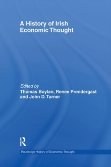 A History of Irish Economic Thought (The Routledge History of Economic Thought)