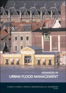 Advances in Urban Flood Management (Balkema: Proceedings and Monographs in Engineering, Water and Earth Sciences)