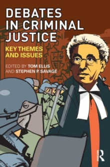 Image for Debates in criminal justice  : key themes and issues