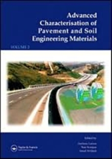 Advanced Characterisation of Pavement and Soil Engineering Materials, 2 Volume Set: Proceedings of the International Conference on Advanced ... Engineering, 20-22 June 2007, Athens, Greece