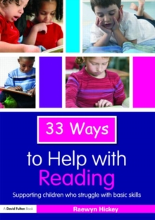 33 Ways to Help with Reading: Supporting Children who Struggle with Basic Skills (Thirty Three Ways to Help with....)