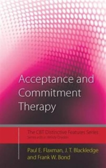 Acceptance and Commitment Therapy: Distinctive Features (CBT Distinctive Features)