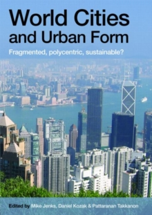 Image for World cities and urban form  : fragmented, polycentric, sustainable?