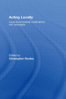 Acting Locally: Local Environmental Mobilizations and Campaigns (Environmental Politics)