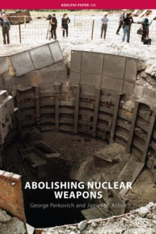 Abolishing Nuclear Weapons (Adelphi series)