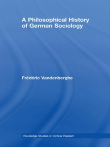 A Philosophical History of German Sociology (Routledge Studies in Critical Realism)