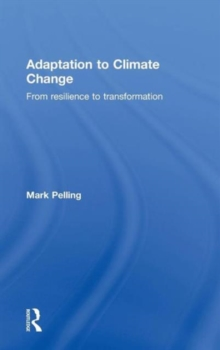 Adaptation to Climate Change: From Resilience to Transformation