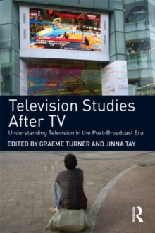 Image for Television studies after TV  : understanding television in the post-broadcast era