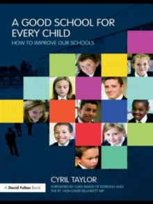 A Good School for Every Child: How to improve our schools (David Fulton Books)