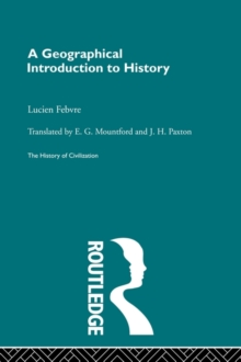 A Geographical Introduction to History (A History of Civilization)