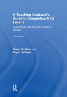 A Teaching Assistant's Guide to Completing NVQ Level 2: Supporting Teaching and Learning in Schools