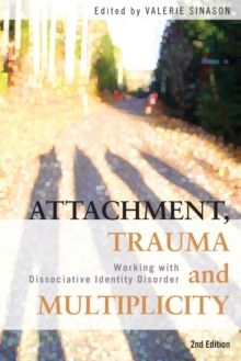 Image for Attachment, trauma and multiplicity  : working with dissociative identity disorder
