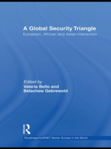 A Global Security Triangle: European, African and Asian interaction (Routledge/GARNET series)