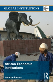 African Economic Institutions (Routledge Global Institutions)