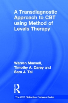 A Transdiagnostic Approach to CBT using Method of Levels Therapy: Distinctive Features (CBT Distinctive Features)