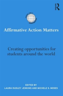 Affirmative Action Matters: Creating opportunities for students around the world (International Studies in Higher Education)